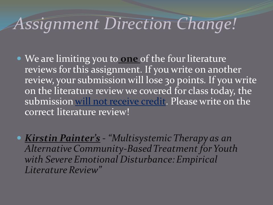Assignment Direction Change!