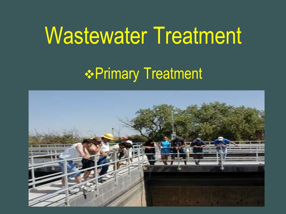 Wastewater Treatment Primary Treatment