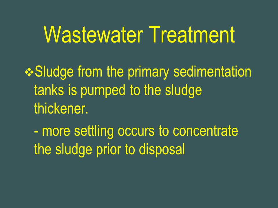 Wastewater Treatment Sludge from the primary sedimentation tanks is pumped to the sludge thickener.