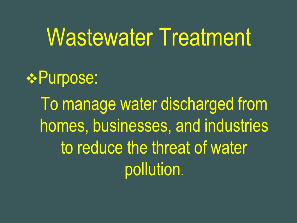 Wastewater Treatment Purpose: