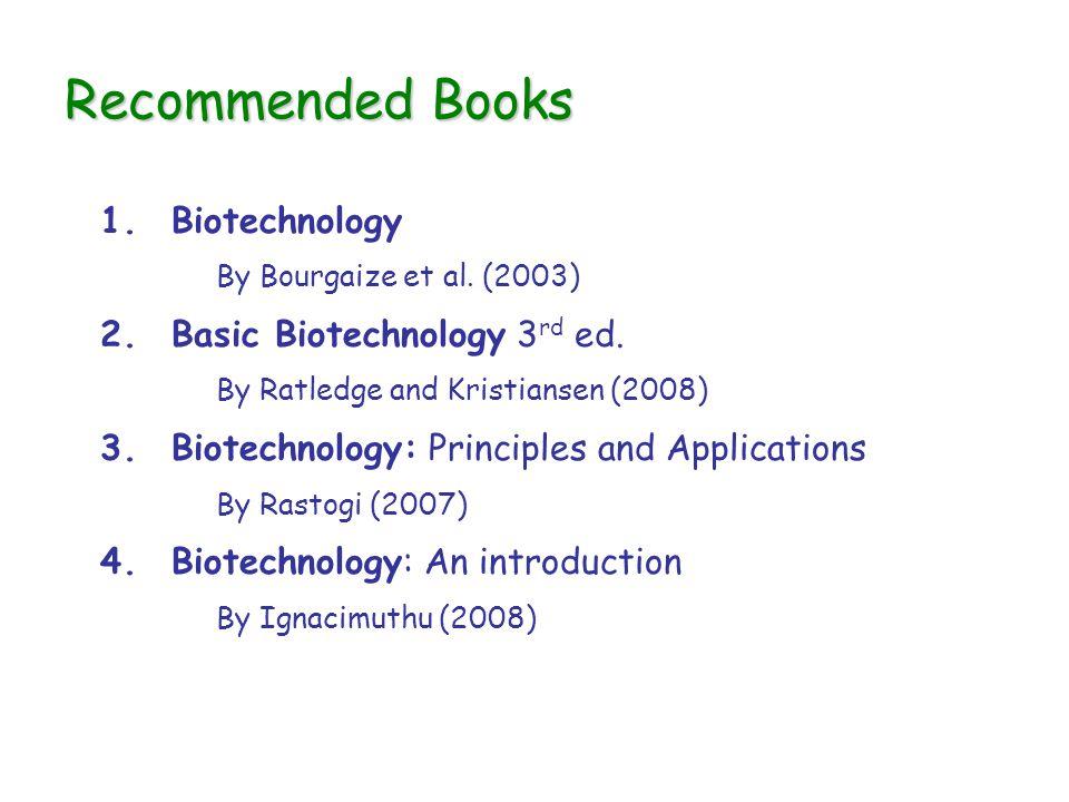 Recommended Books Biotechnology Basic Biotechnology 3rd ed.