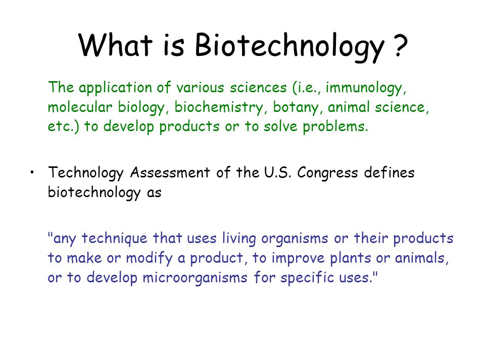 a description of biotechnology a technique that uses living organisms Biotechnology is the application of scientific and engineering principles to the processing of materials by biological agents to provide goods and services biotechnology includes any technique or technological application that uses biological systems or living organisms to create or modify products and processes of food production, sustainable .