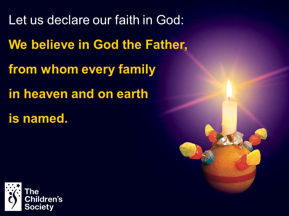 Let us declare our faith in God: