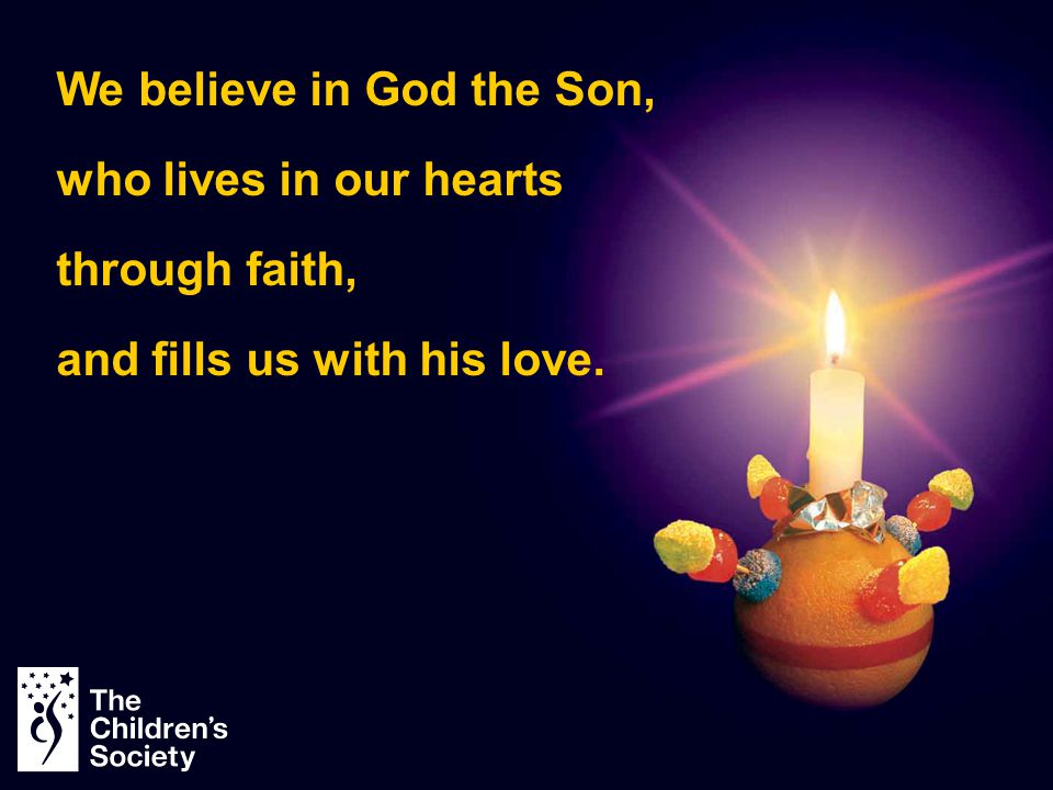 We believe in God the Son,