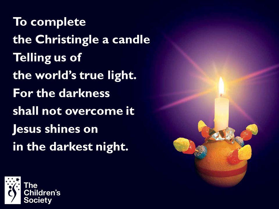 the Christingle a candle Telling us of the world's true light.