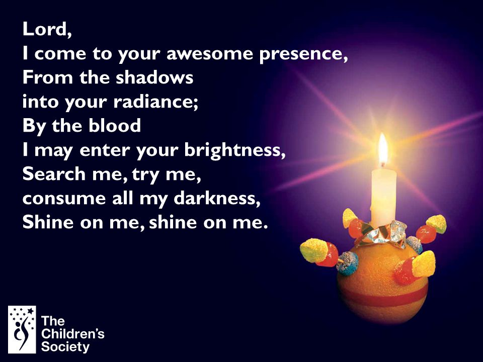 Lord, I come to your awesome presence, From the shadows. into your radiance; By the blood. I may enter your brightness,
