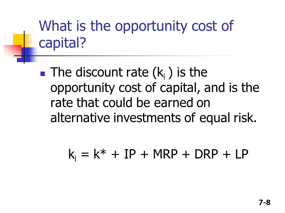 What is the opportunity cost of capital