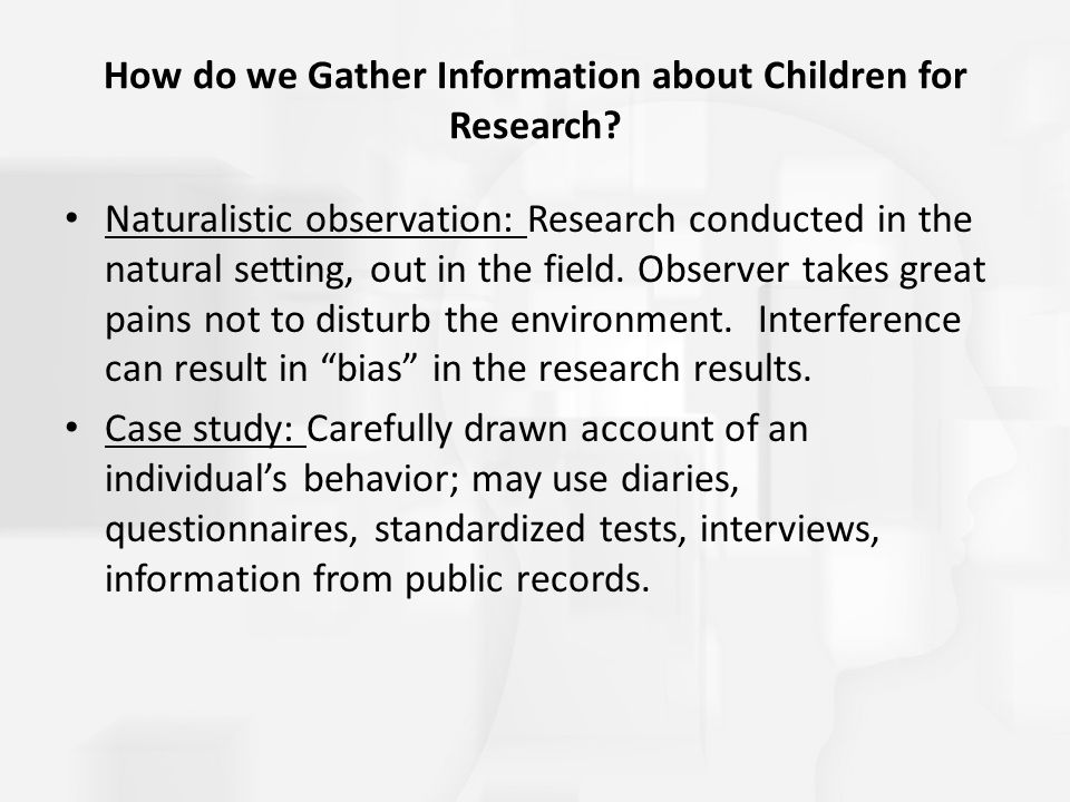 How do we Gather Information about Children for Research
