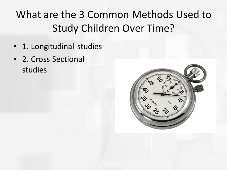 What are the 3 Common Methods Used to Study Children Over Time