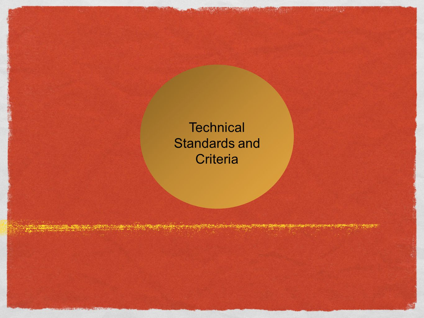 Technical Standards and Criteria