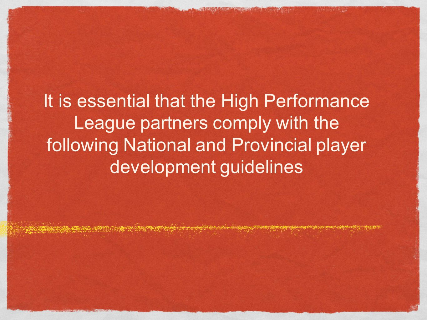 It is essential that the High Performance League partners comply with the following National and Provincial player development guidelines
