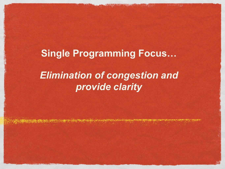 Single Programming Focus…