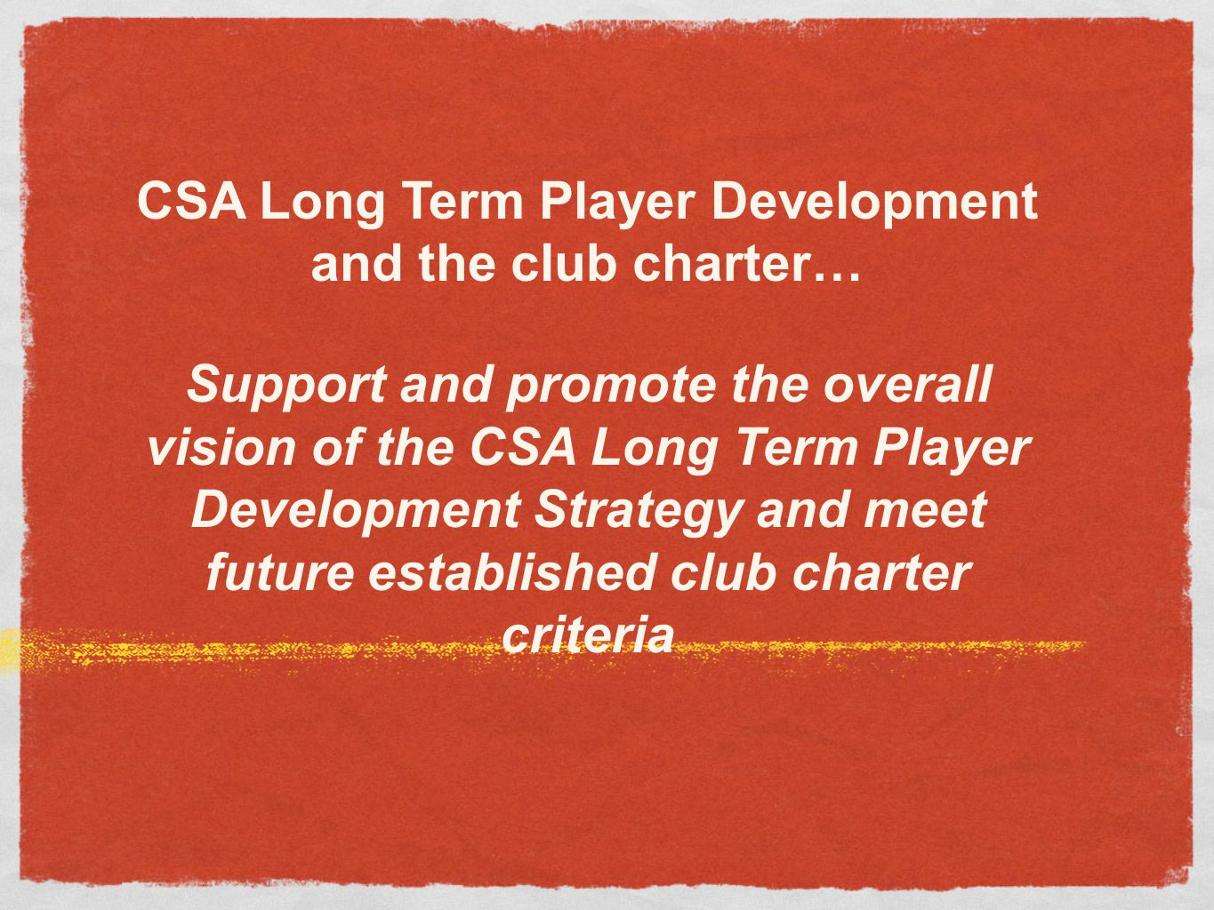 CSA Long Term Player Development and the club charter…