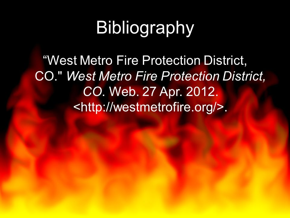 Bibliography West Metro Fire Protection District, CO. West Metro Fire Protection District, CO.