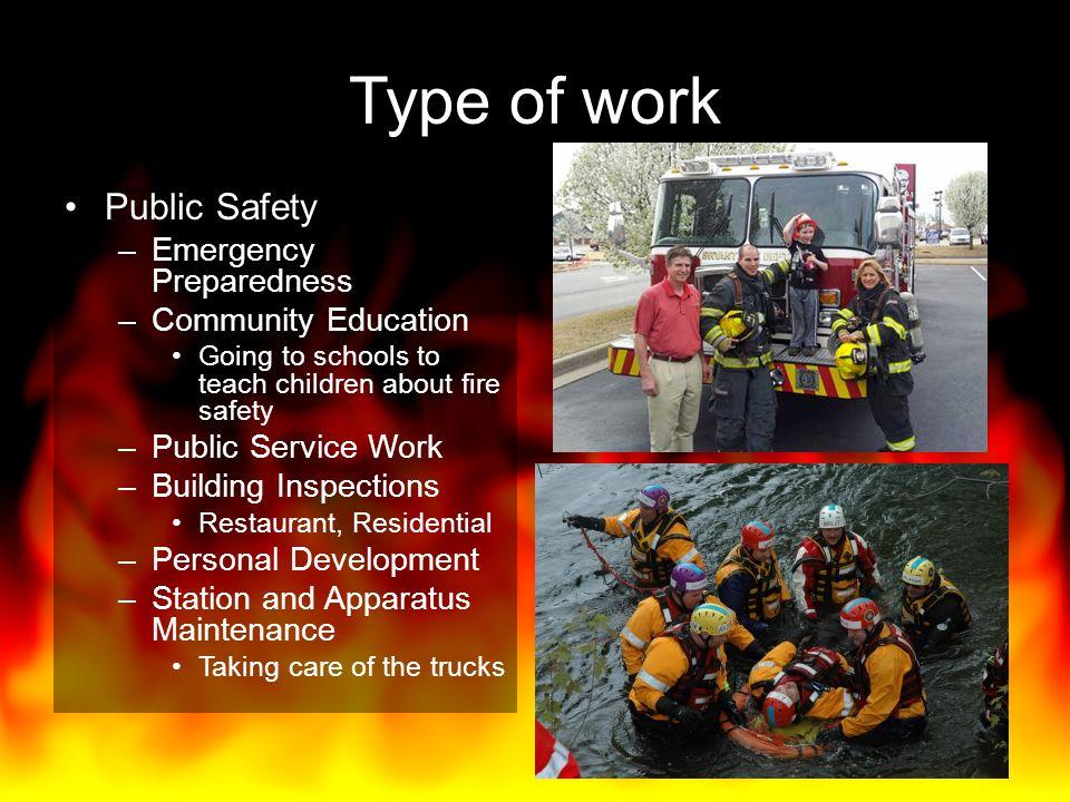 Type of work Public Safety Emergency Preparedness Community Education