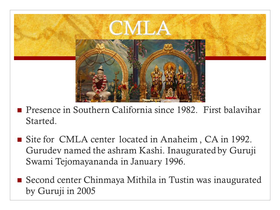 CMLA Presence in Southern California since 1982. First balavihar Started.