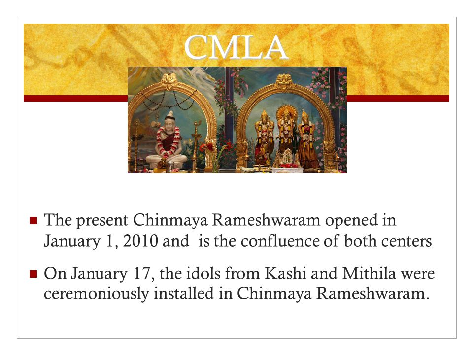 CMLA The present Chinmaya Rameshwaram opened in January 1, 2010 and is the confluence of both centers.