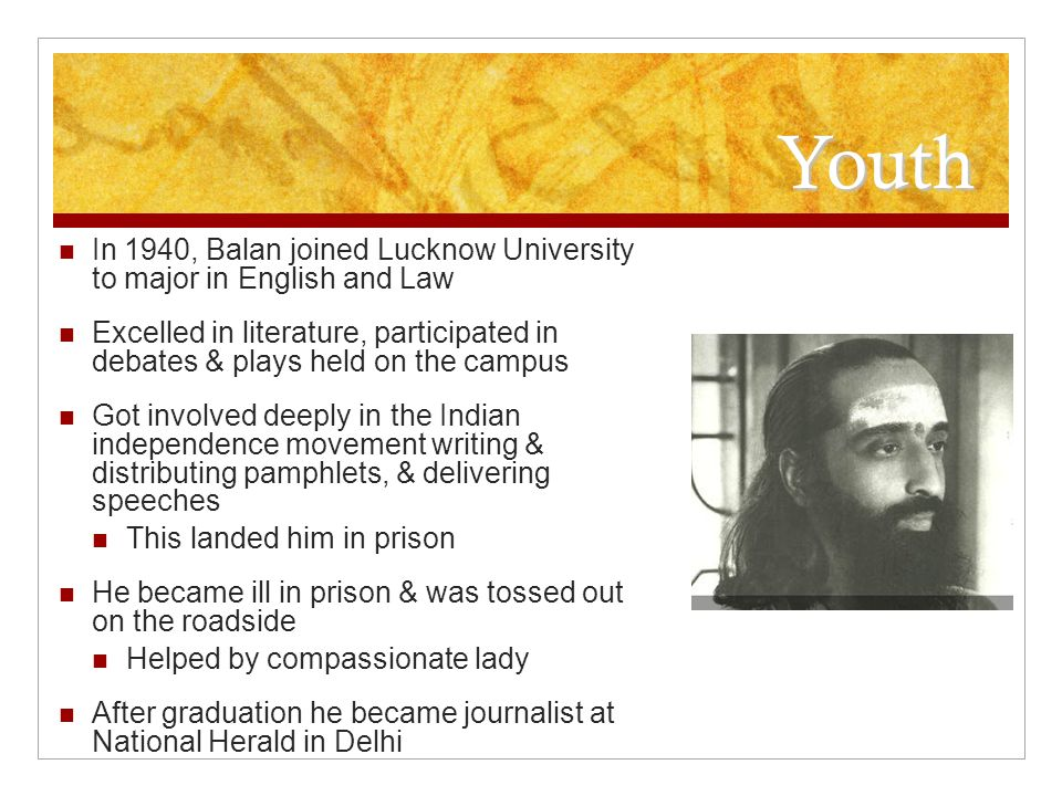 Youth In 1940, Balan joined Lucknow University to major in English and Law.