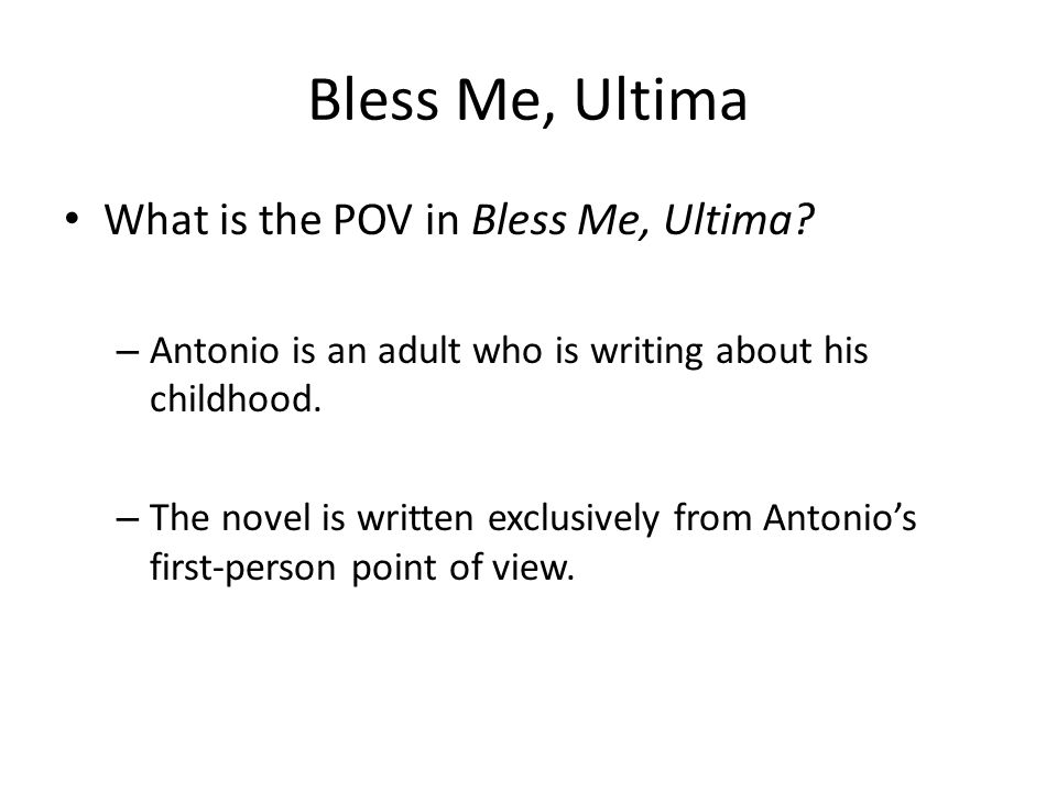 Bless Me, Ultima What is the POV in Bless Me, Ultima