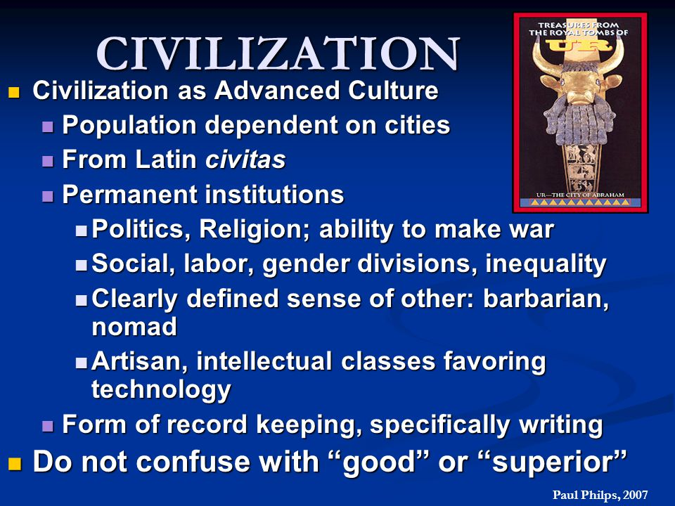 CIVILIZATION Do not confuse with good or superior