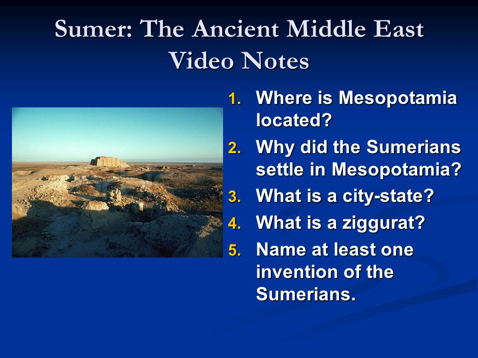 Sumer: The Ancient Middle East Video Notes