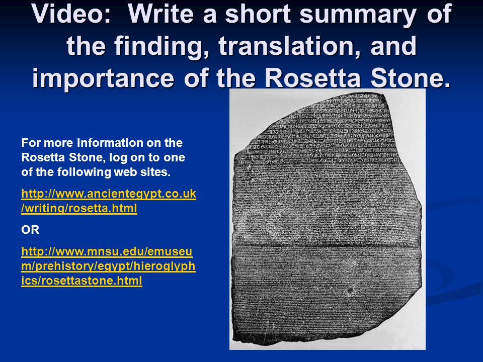 Video: Write a short summary of the finding, translation, and importance of the Rosetta Stone.