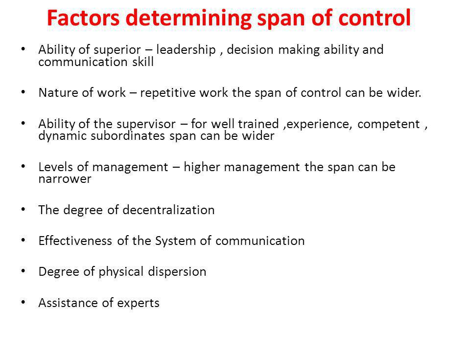 q2 what are the factors that influences span of control The term 'span of control' refers to the span of control, which is also referred to as span of the aforementioned factors influence and determine the.