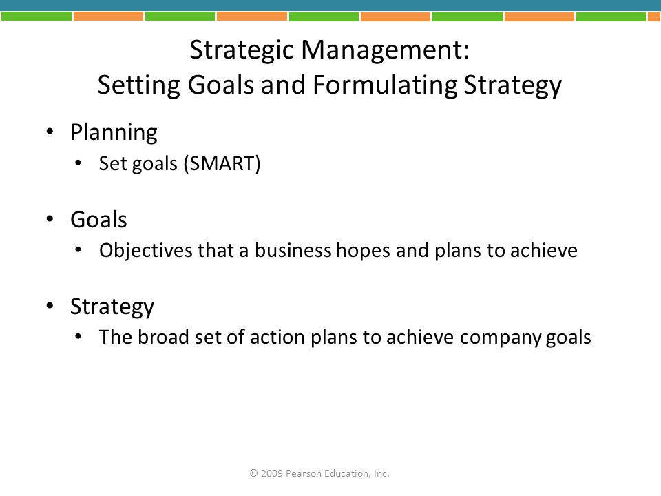 Strategic Management: Setting Goals and Formulating Strategy