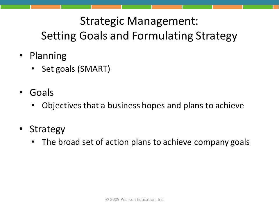 Strategic Management: Setting Goals and Formulating Strategy