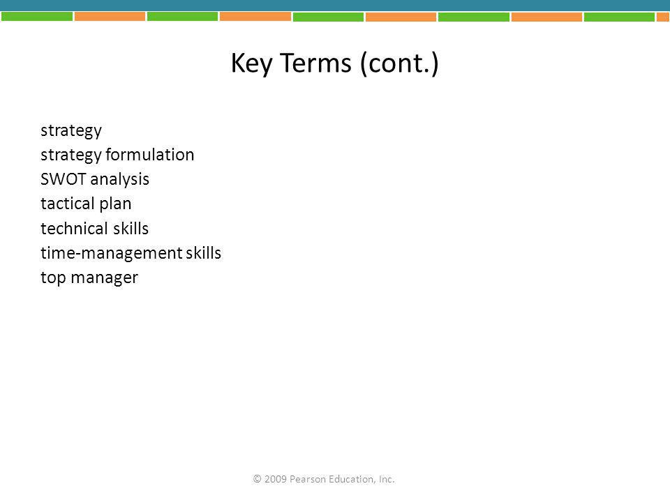Key Terms (cont.) strategy strategy formulation SWOT analysis