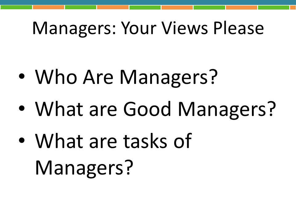 Managers: Your Views Please