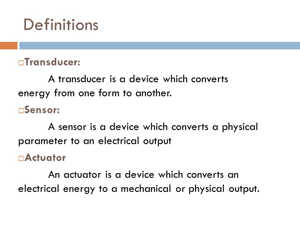 Definitions Transducer: