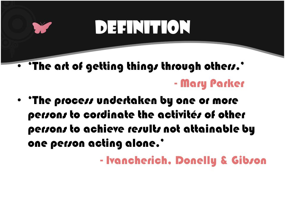 Definition 'The art of getting things through others.' - Mary Parker