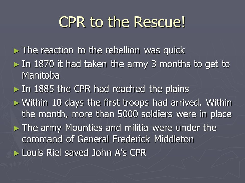 CPR to the Rescue! The reaction to the rebellion was quick