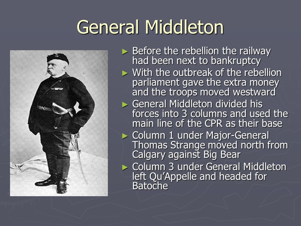 General Middleton Before the rebellion the railway had been next to bankruptcy.