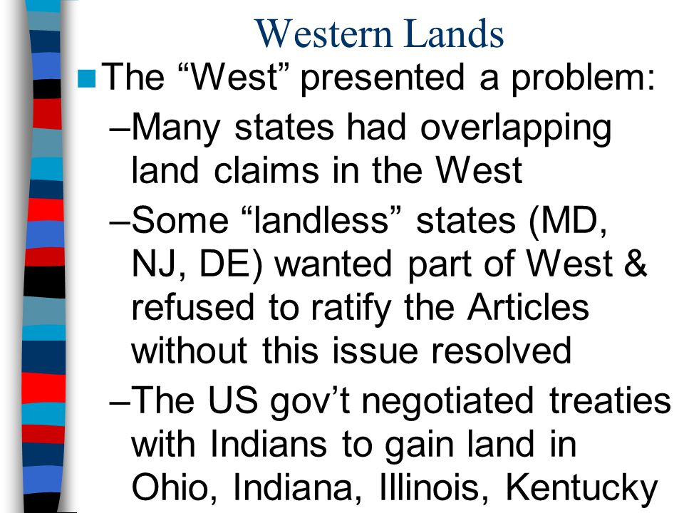 Western Lands The West presented a problem:
