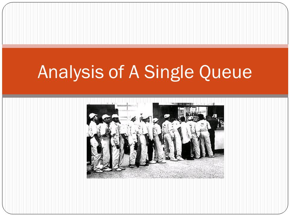 Analysis of A Single Queue