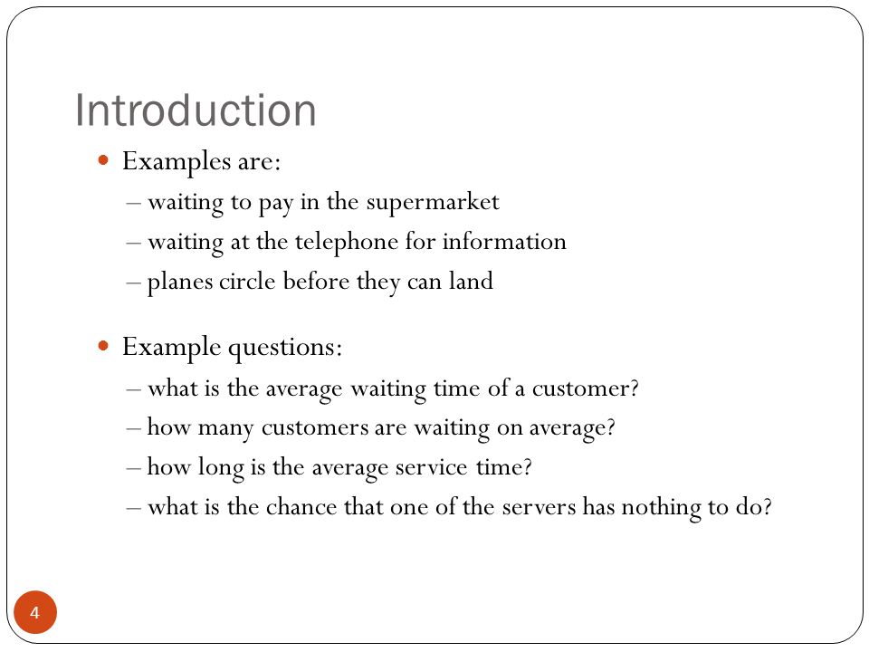 Introduction Examples are: Example questions: