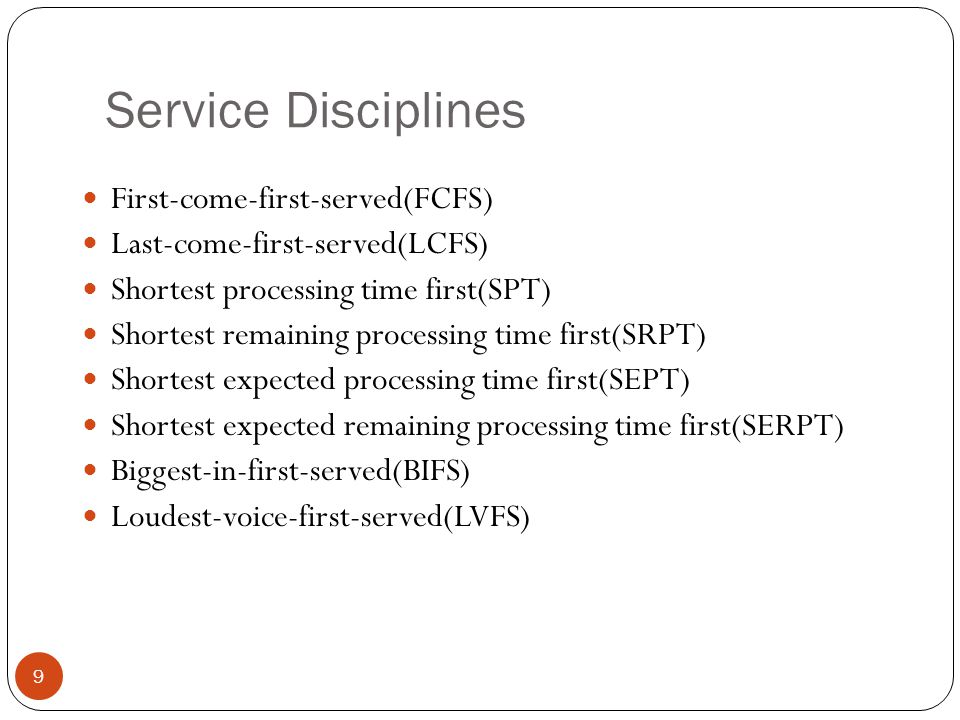 Service Disciplines First-come-first-served(FCFS)