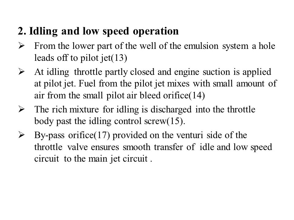 2. Idling and low speed operation