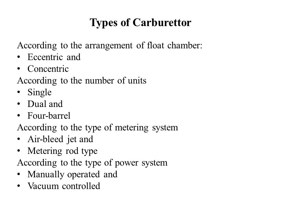 Types of Carburettor According to the arrangement of float chamber: