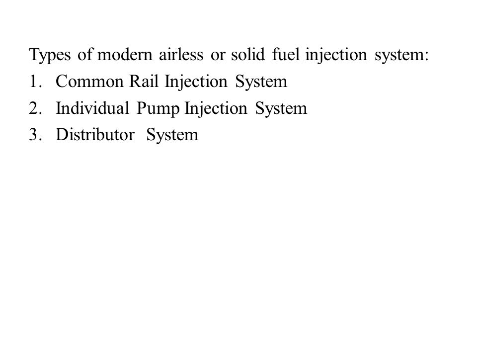 Types of modern airless or solid fuel injection system: