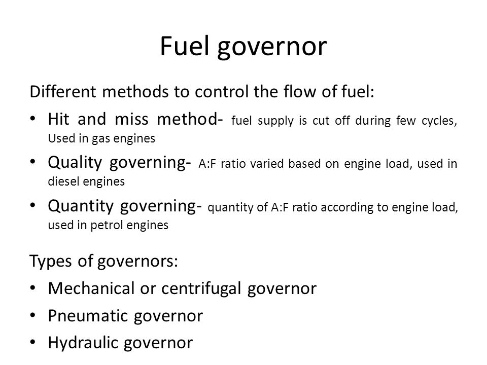Fuel governor Different methods to control the flow of fuel: