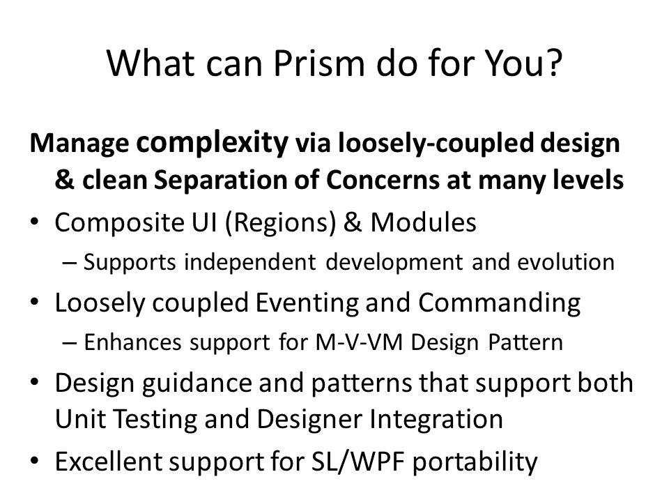 What can Prism do for You