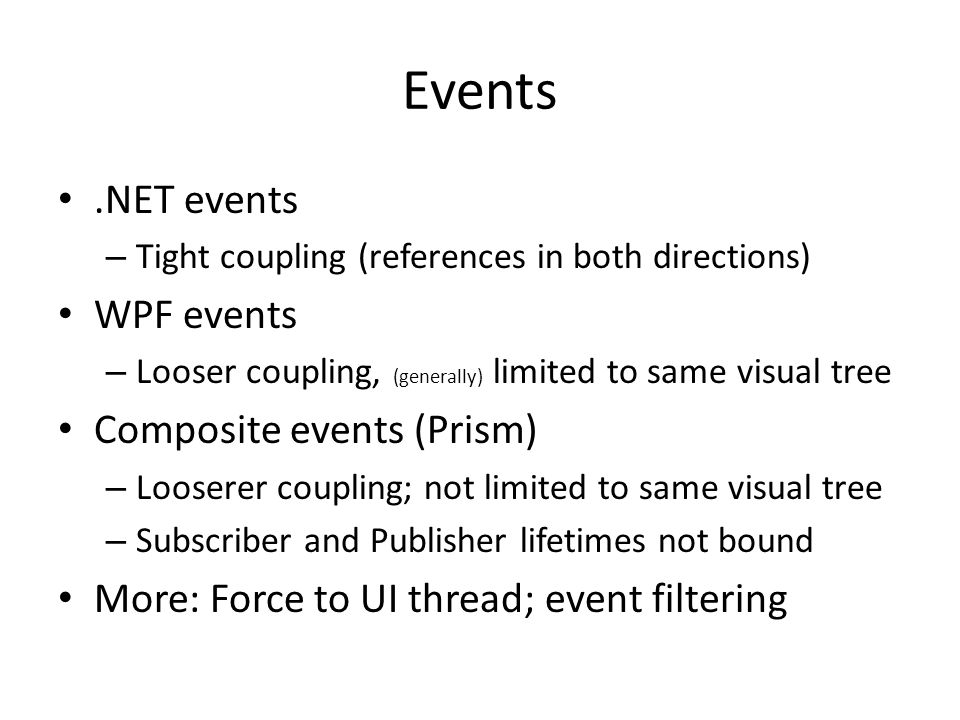 Events .NET events WPF events Composite events (Prism)