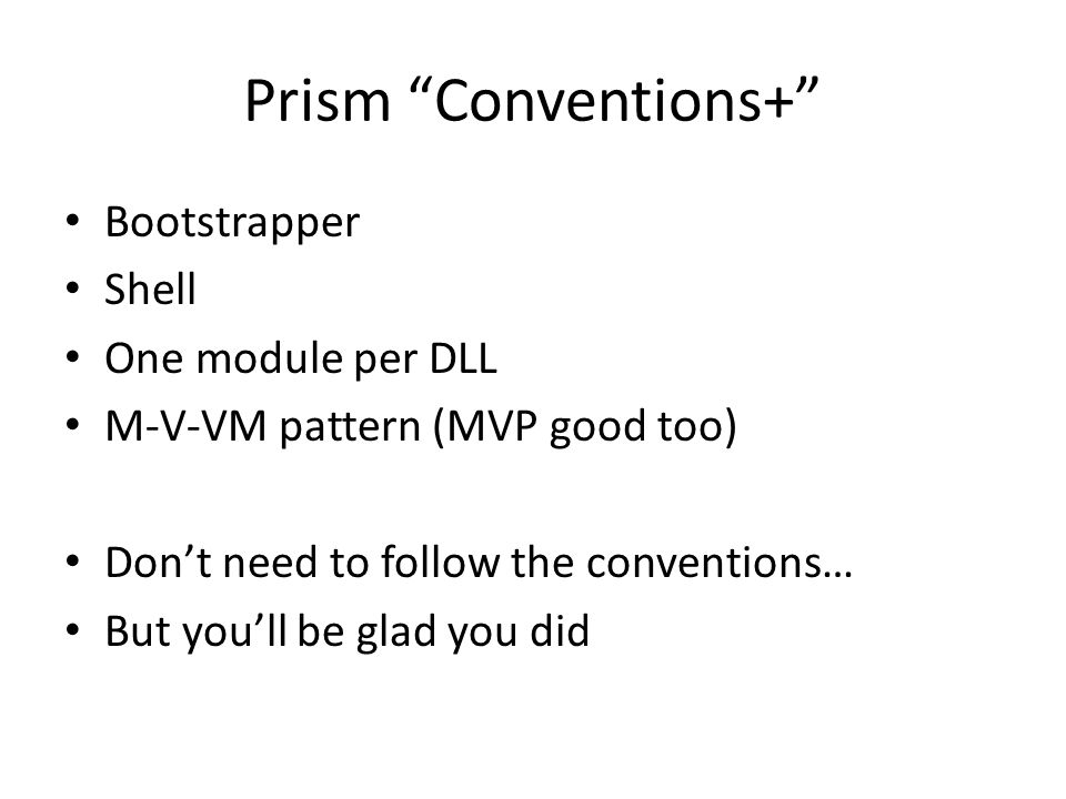 Prism Conventions+ Bootstrapper Shell One module per DLL