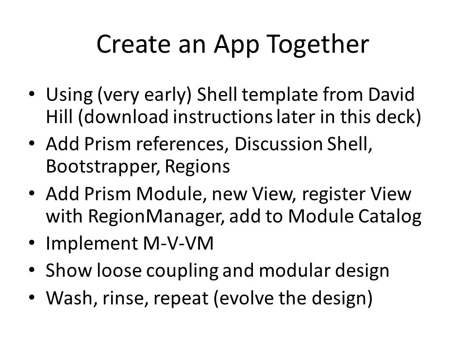 Create an App Together Using (very early) Shell template from David Hill (download instructions later in this deck)