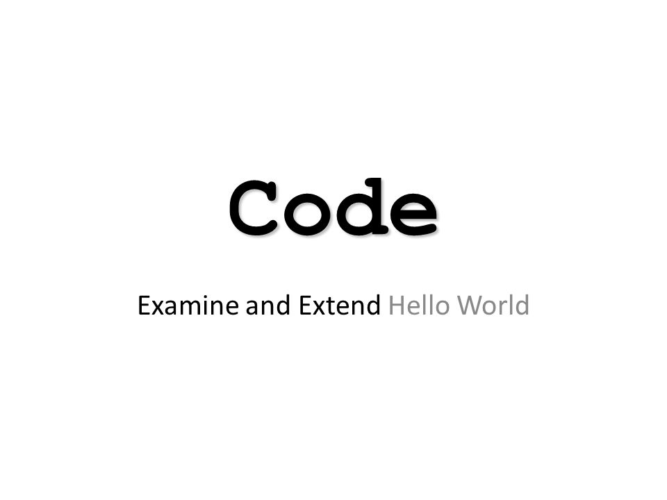 Examine and Extend Hello World