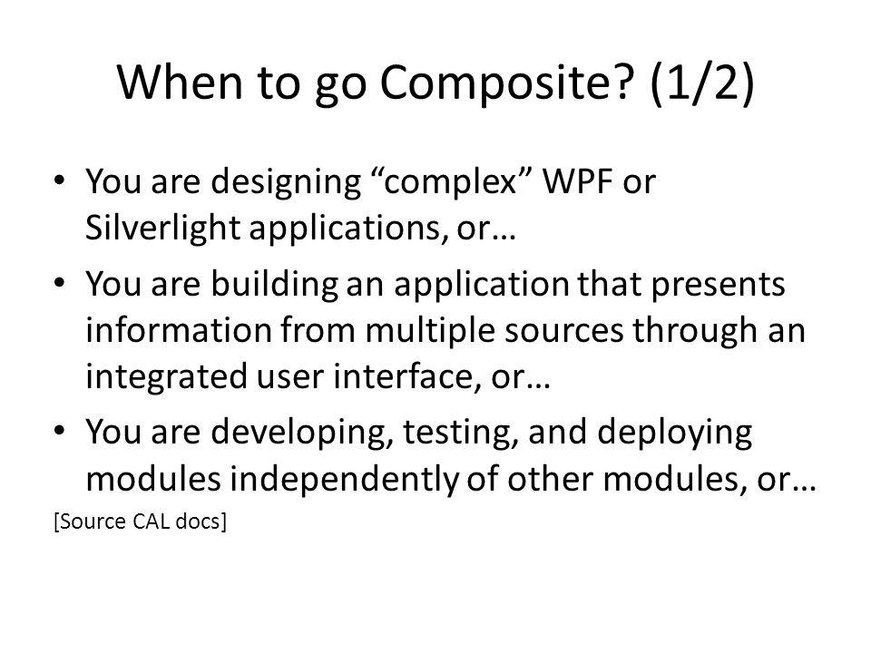 When to go Composite (1/2)