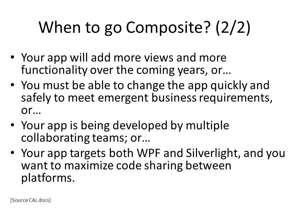 When to go Composite (2/2)
